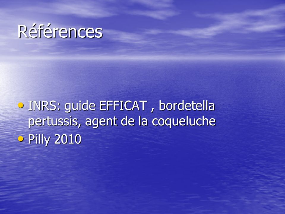 Références INRS: guide EFFICAT , bordetella pertussis, agent de la coqueluche Pilly 2010