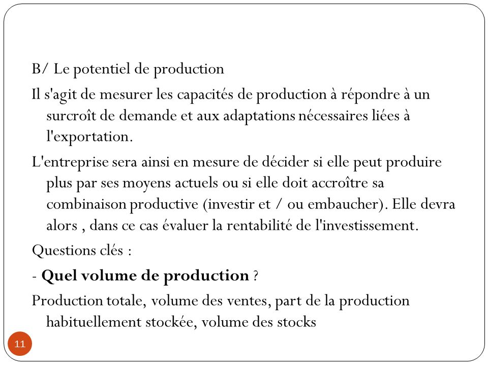 B/ Le potentiel de production