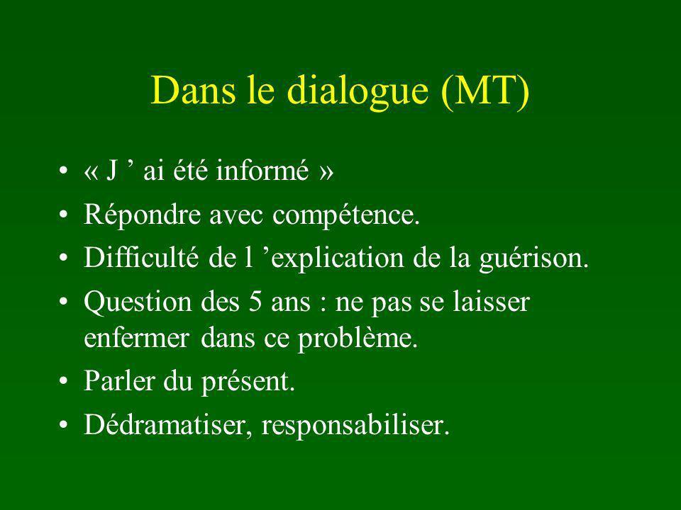 Dans le dialogue (MT) « J ' ai été informé » Répondre avec compétence.