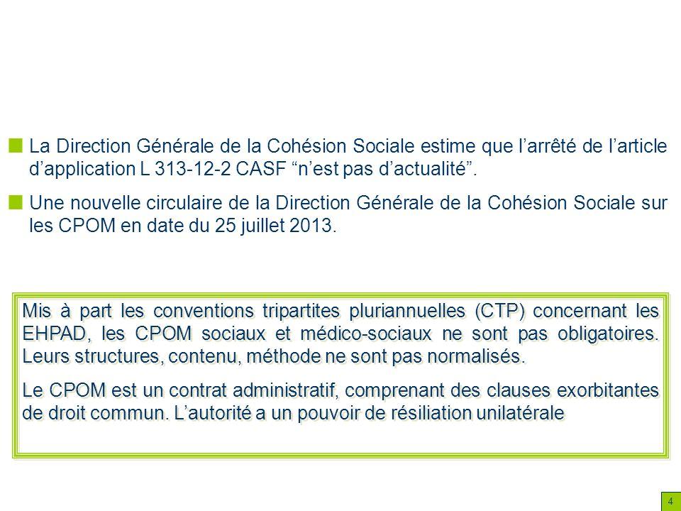 La Direction Générale de la Cohésion Sociale estime que l'arrêté de l'article d'application L 313-12-2 CASF n'est pas d'actualité .