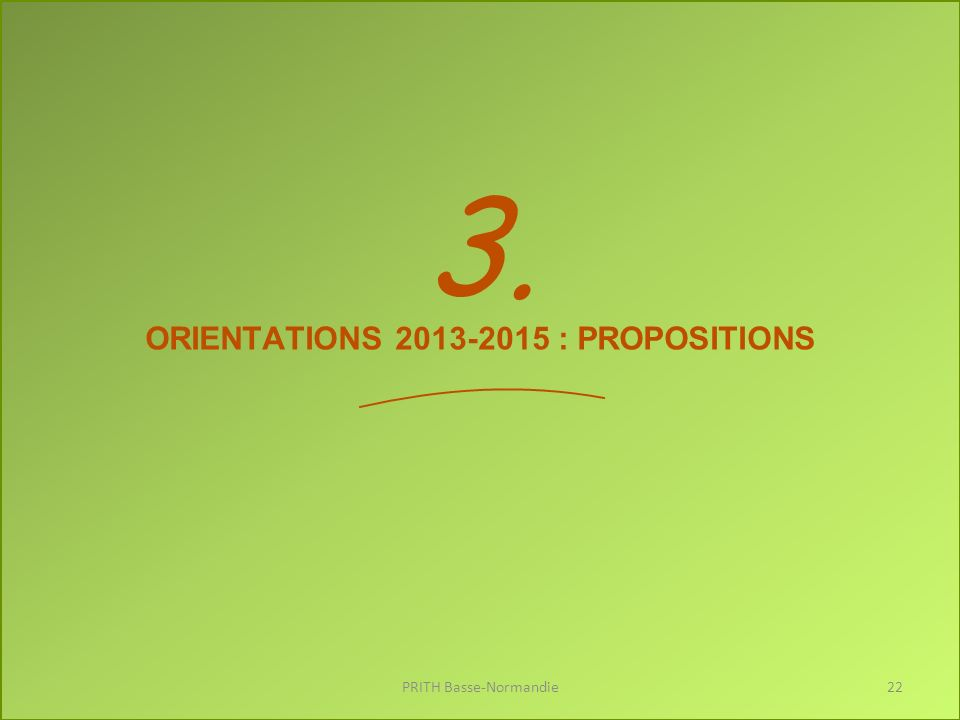ORIENTATIONS 2013-2015 : PROPOSITIONS