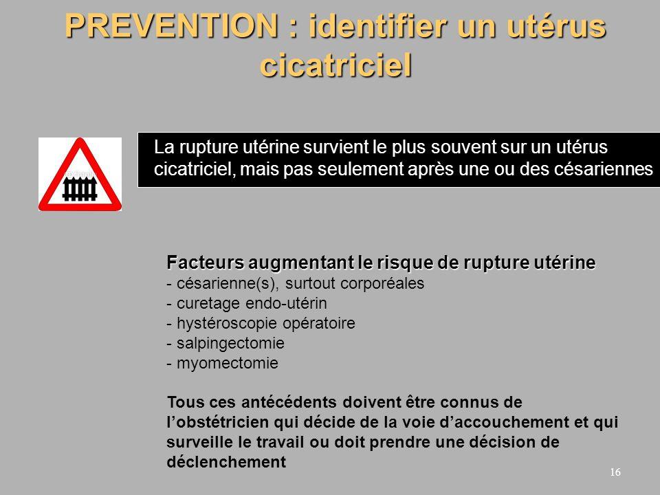 PREVENTION : identifier un utérus cicatriciel