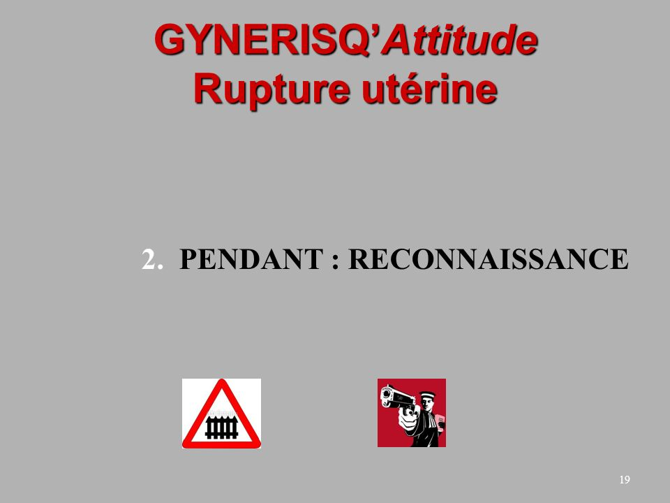 GYNERISQ'Attitude Rupture utérine