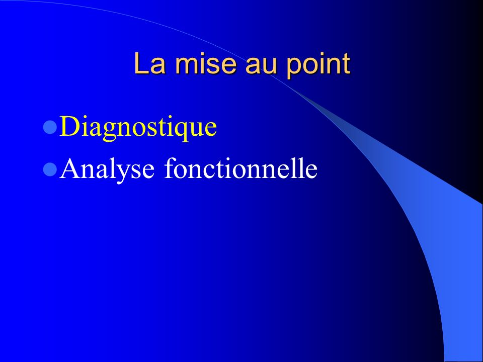 La mise au point Diagnostique Analyse fonctionnelle