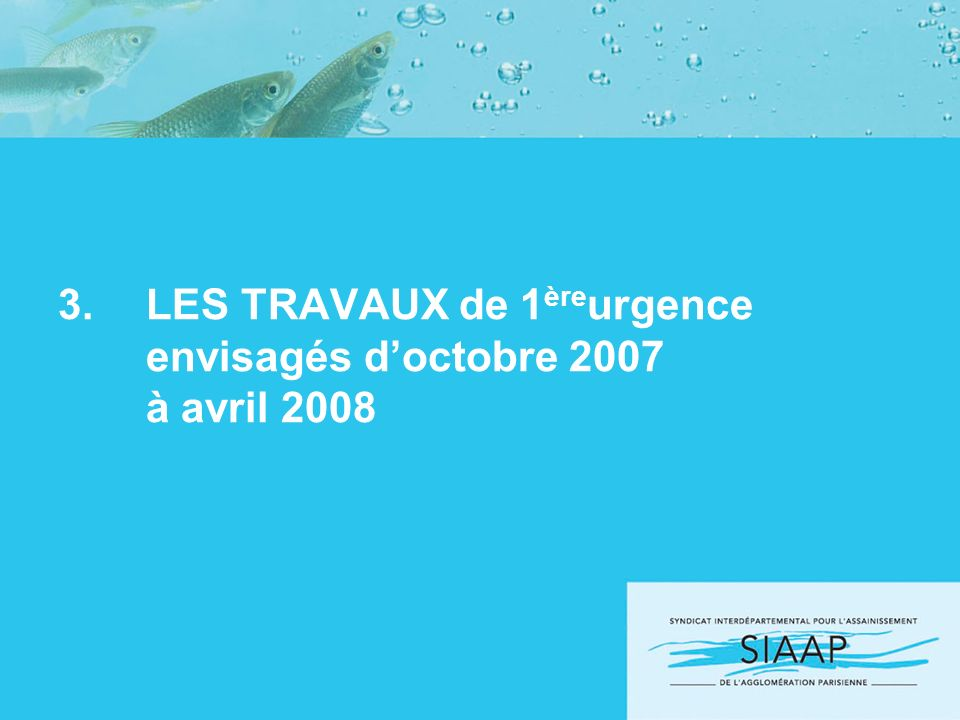 LES TRAVAUX de 1èreurgence envisagés d'octobre 2007 à avril 2008