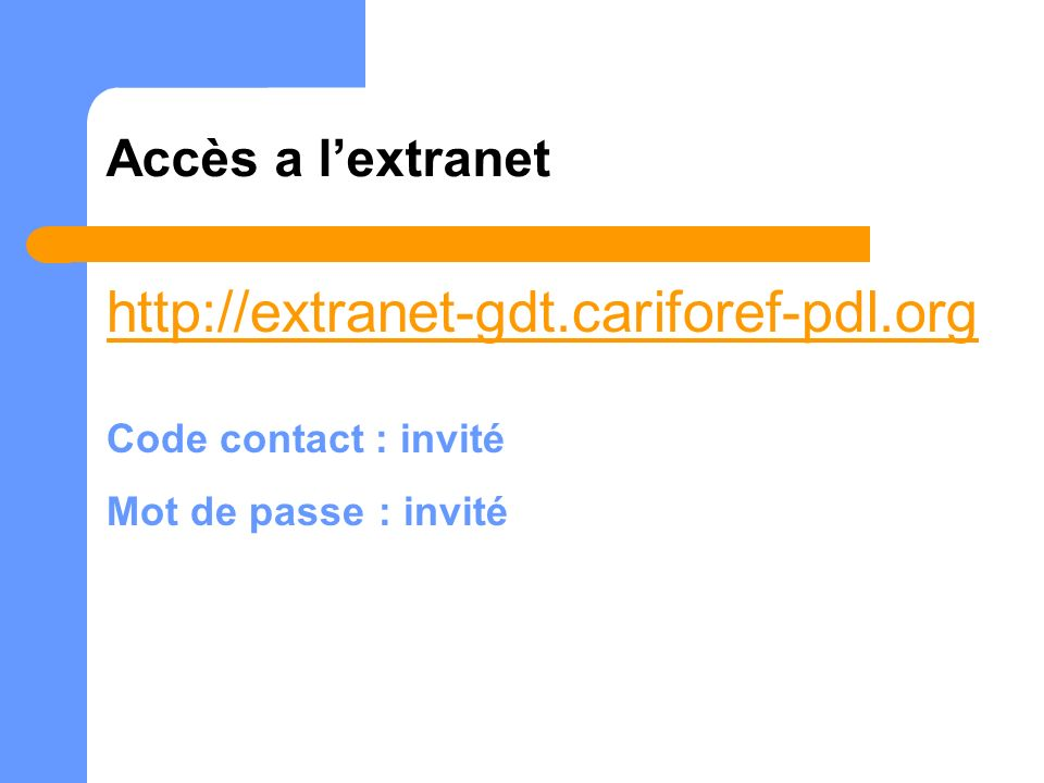 http://extranet-gdt.cariforef-pdl.org Accès a l'extranet