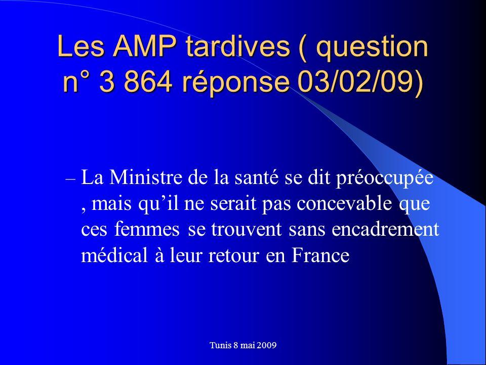 Les AMP tardives ( question n° 3 864 réponse 03/02/09)