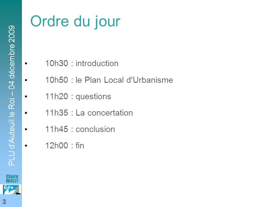 Ordre du jour 10h30 : introduction 10h50 : le Plan Local d Urbanisme