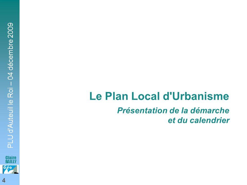 Le Plan Local d Urbanisme Présentation de la démarche et du calendrier