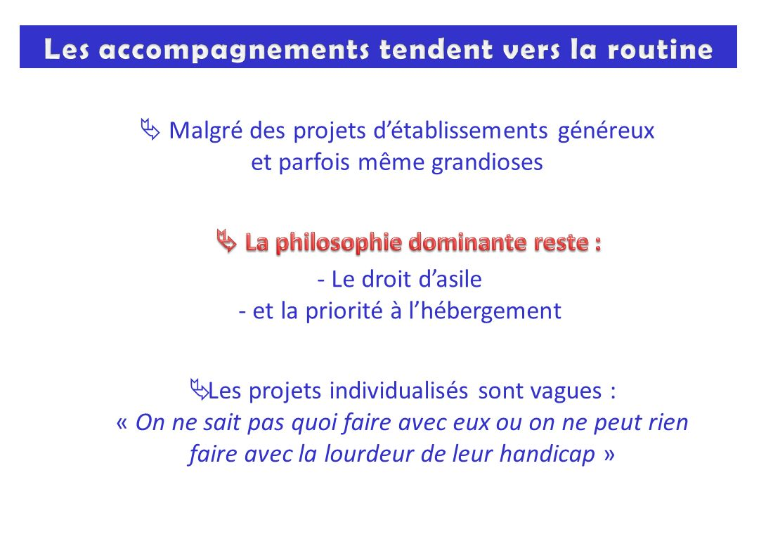 Les accompagnements tendent vers la routine