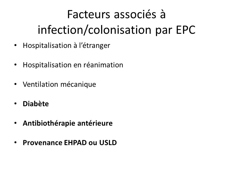 Facteurs associés à infection/colonisation par EPC