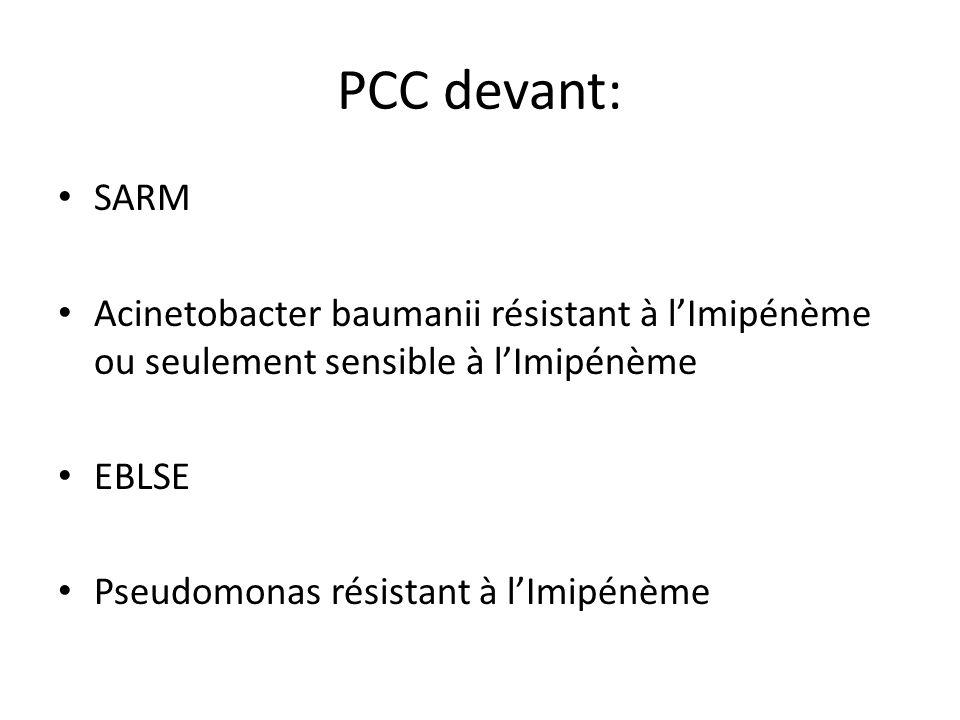 PCC devant: SARM. Acinetobacter baumanii résistant à l'Imipénème ou seulement sensible à l'Imipénème.