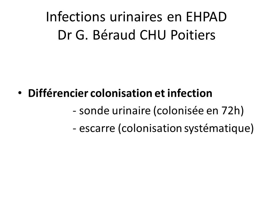 Infections urinaires en EHPAD Dr G. Béraud CHU Poitiers