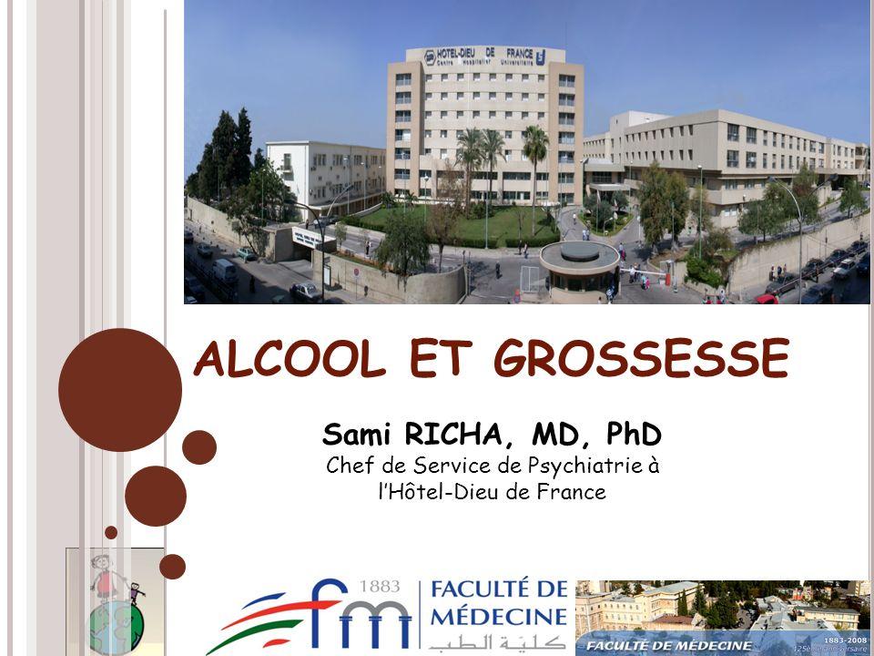 ALCOOL ET GROSSESSE Sami RICHA, MD, PhD