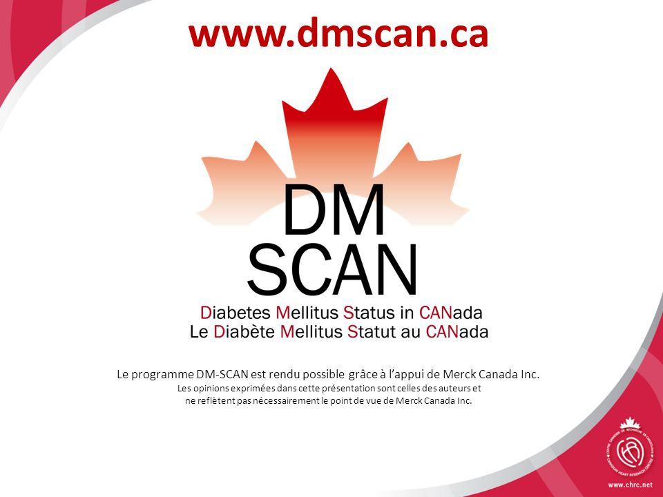 www.dmscan.ca Le programme DM-SCAN est rendu possible grâce à l'appui de Merck Canada Inc.