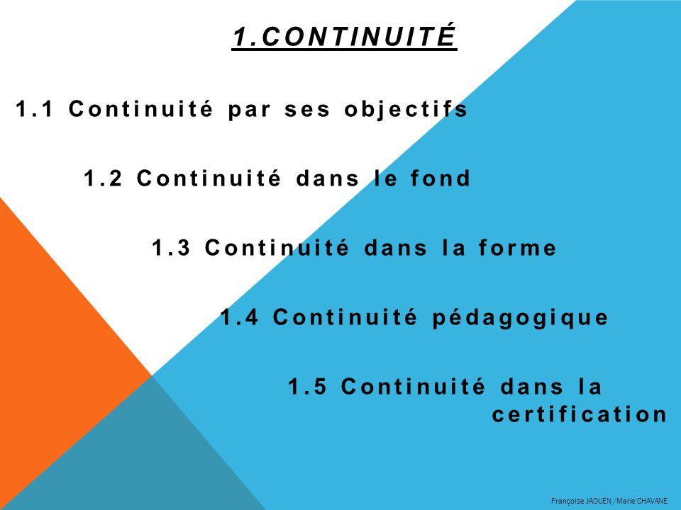 1.Continuité 1.1 Continuité par ses objectifs