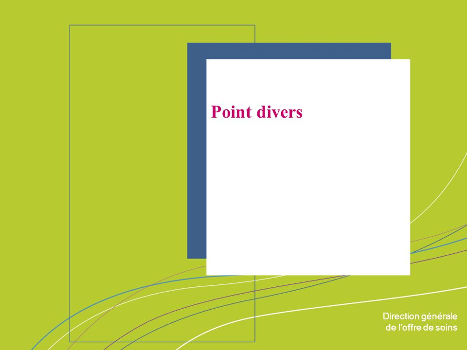 Point divers ORGANISATION & MISSIONS Direction générale