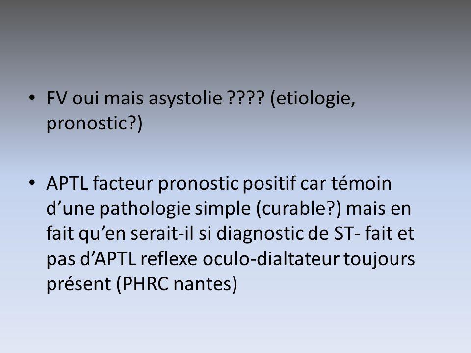FV oui mais asystolie (etiologie, pronostic )