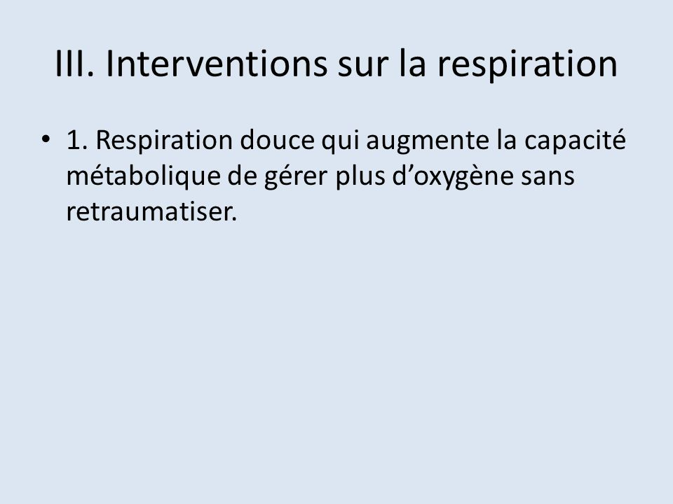 III. Interventions sur la respiration