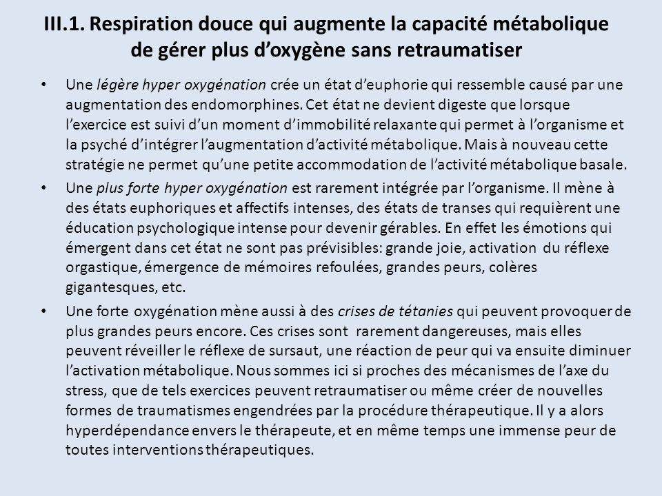III.1. Respiration douce qui augmente la capacité métabolique de gérer plus d'oxygène sans retraumatiser