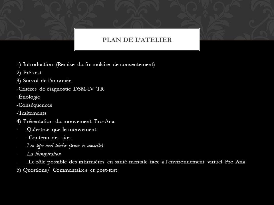 Plan de l'atelier 1) Introduction (Remise du formulaire de consentement) 2) Pré-test. 3) Survol de l'anorexie.