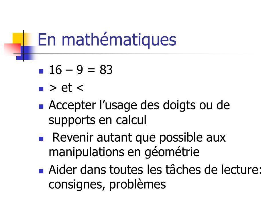 En mathématiques 16 – 9 = 83 > et <