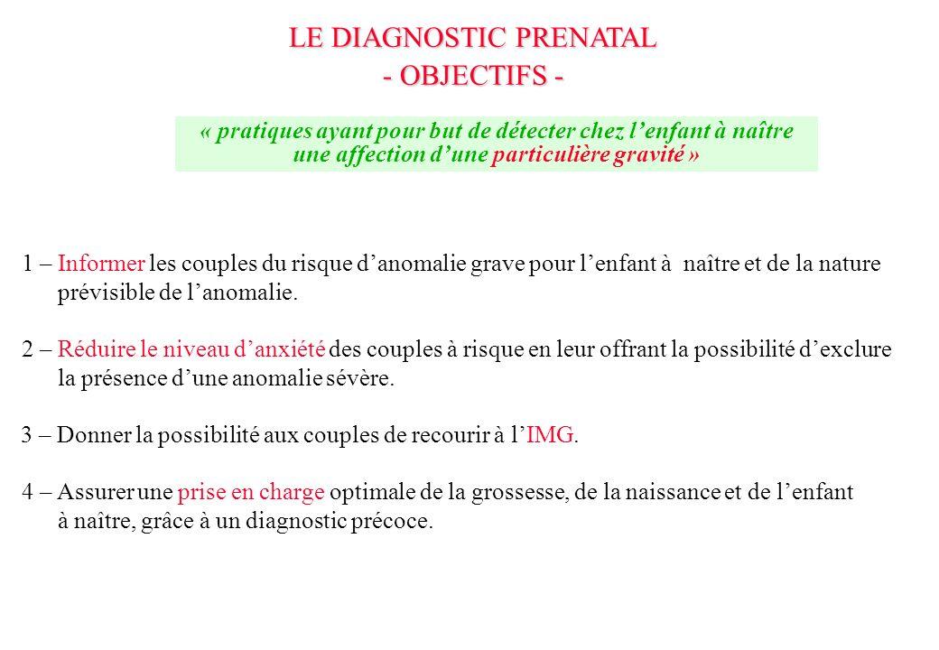 LE DIAGNOSTIC PRENATAL - OBJECTIFS -