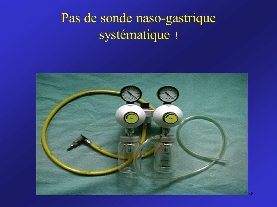Pas de sonde naso-gastrique systématique !