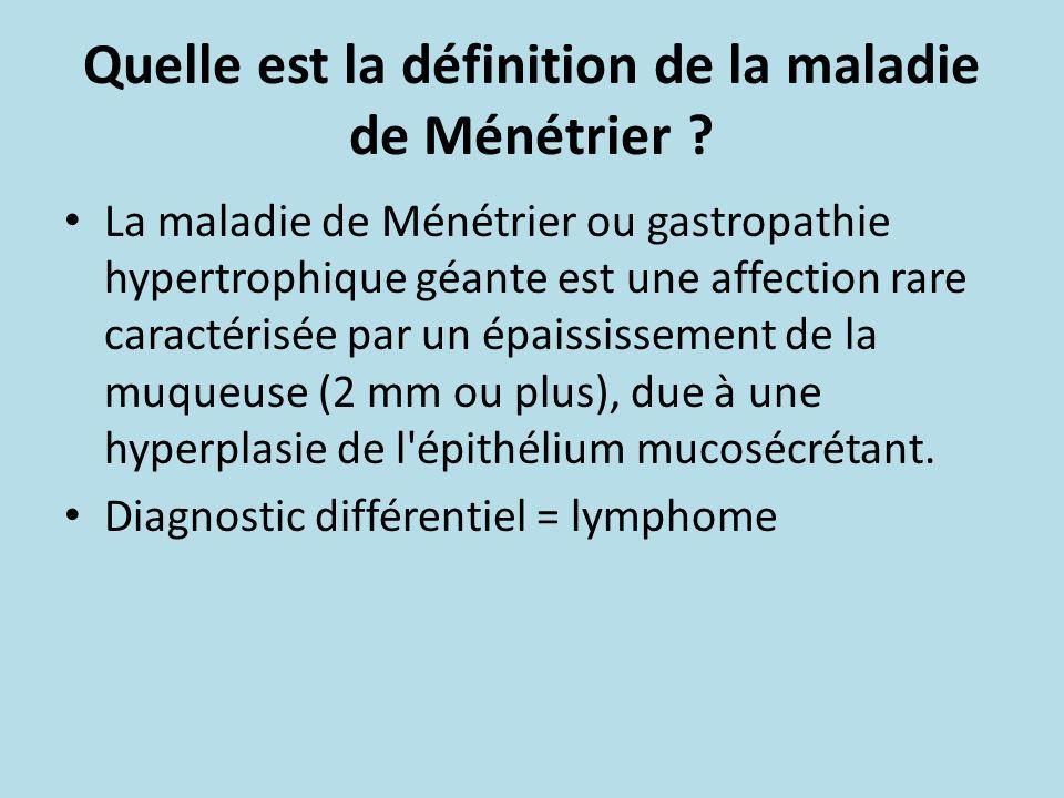 Quelle est la définition de la maladie de Ménétrier