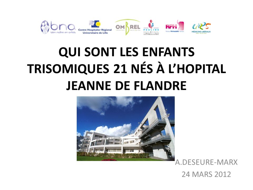 QUI SONT LES ENFANTS TRISOMIQUES 21 NÉS À L'HOPITAL JEANNE DE FLANDRE