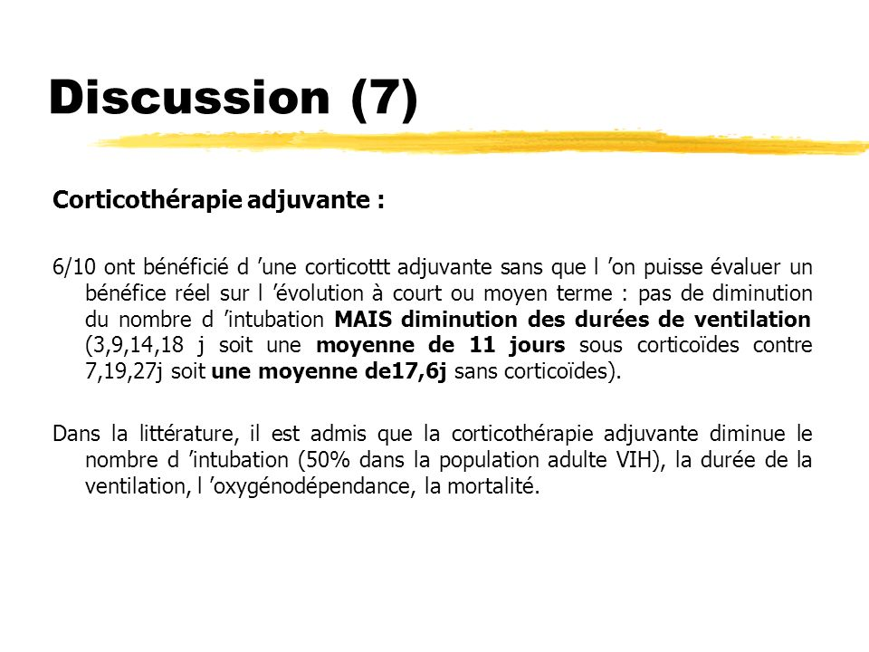 Discussion (7) Corticothérapie adjuvante :