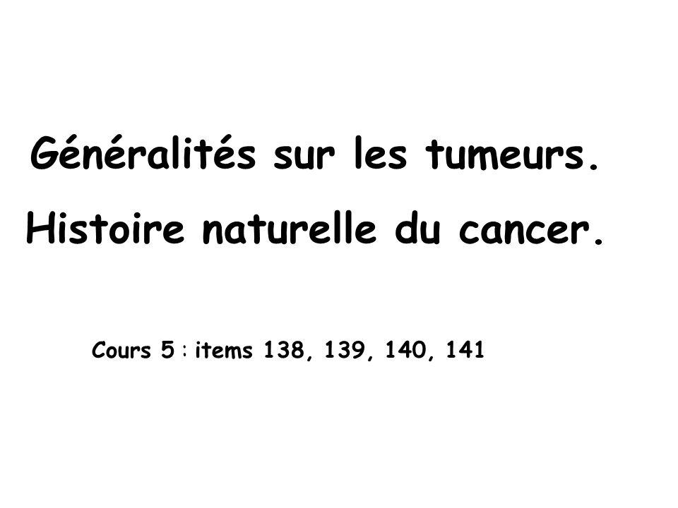 Généralités sur les tumeurs.