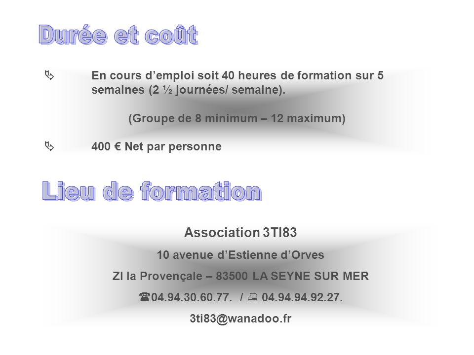 Durée et coût Lieu de formation Association 3TI83