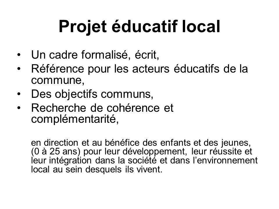 Projet éducatif local Un cadre formalisé, écrit,