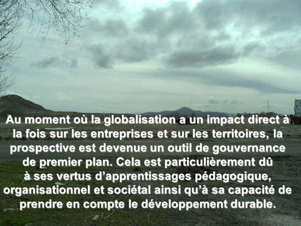 Au moment où la globalisation a un impact direct à la fois sur les entreprises et sur les territoires, la prospective est devenue un outil de gouvernance de premier plan. Cela est particulièrement dû