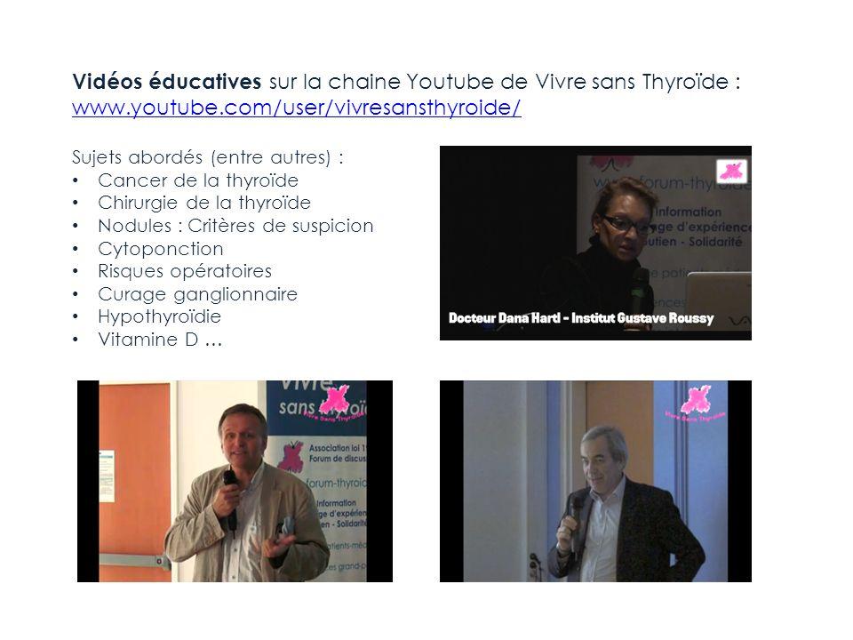 Vidéos éducatives sur la chaine Youtube de Vivre sans Thyroïde :