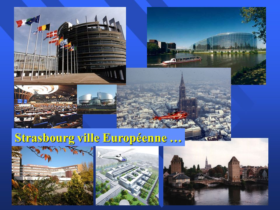 Strasbourg ville Européenne …