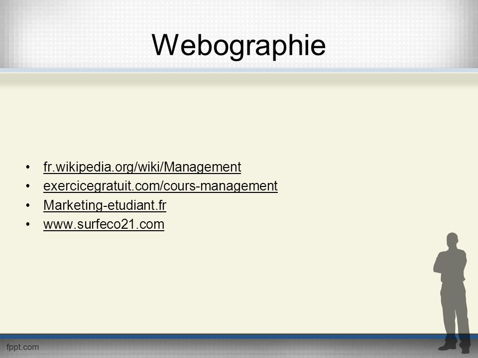 Webographie fr.wikipedia.org/wiki/Management