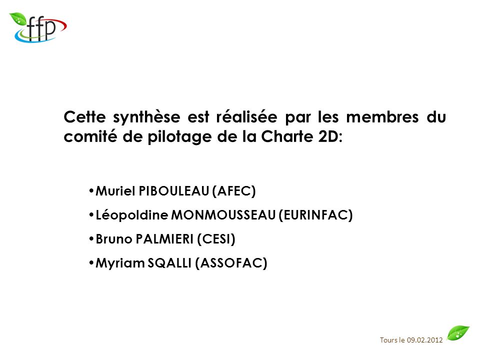 Cette synthèse est réalisée par les membres du comité de pilotage de la Charte 2D: