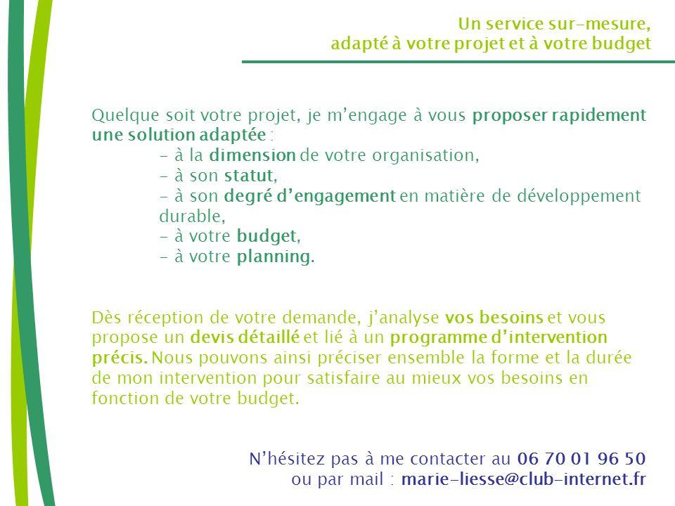 Un service sur-mesure, adapté à votre projet et à votre budget.