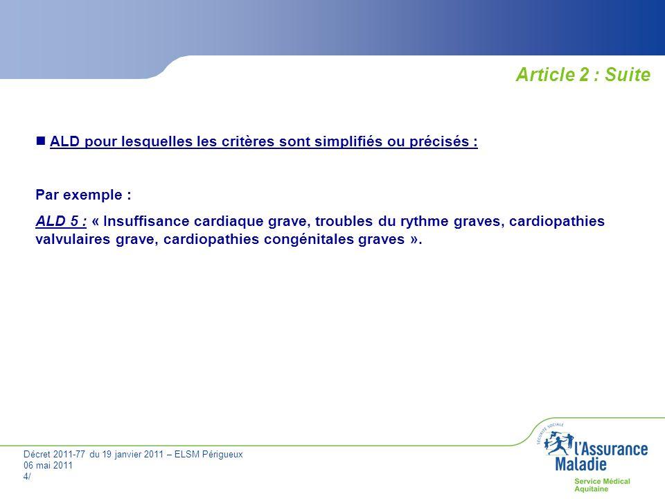 Article 2 : Suite ALD pour lesquelles les critères sont simplifiés ou précisés : Par exemple :