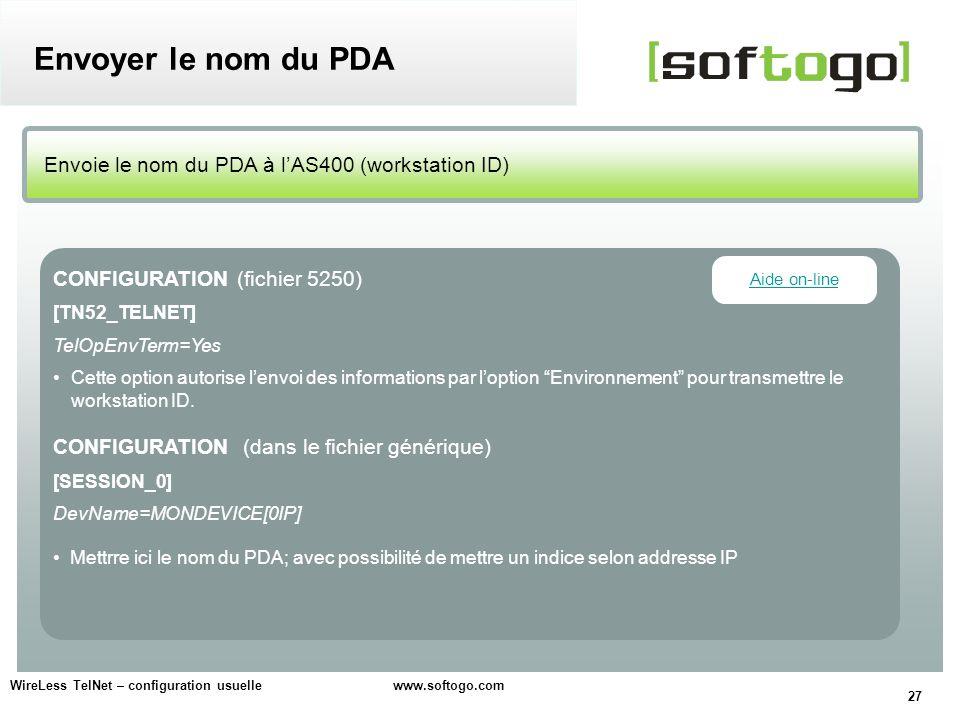 Envoyer le nom du PDA Envoie le nom du PDA à l'AS400 (workstation ID)
