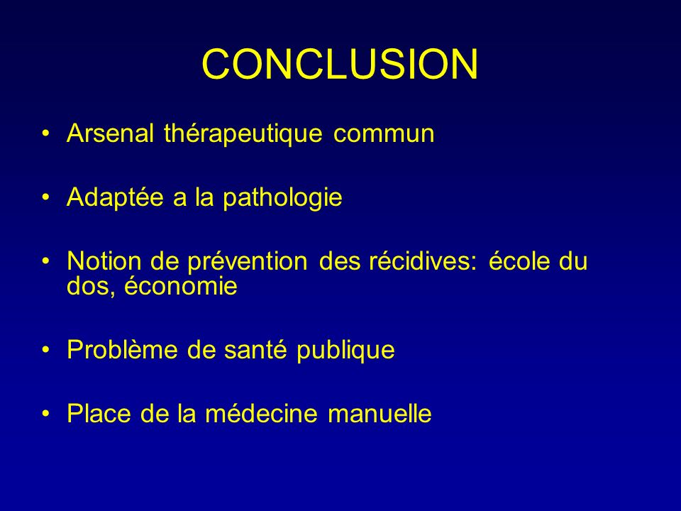 CONCLUSION Arsenal thérapeutique commun Adaptée a la pathologie
