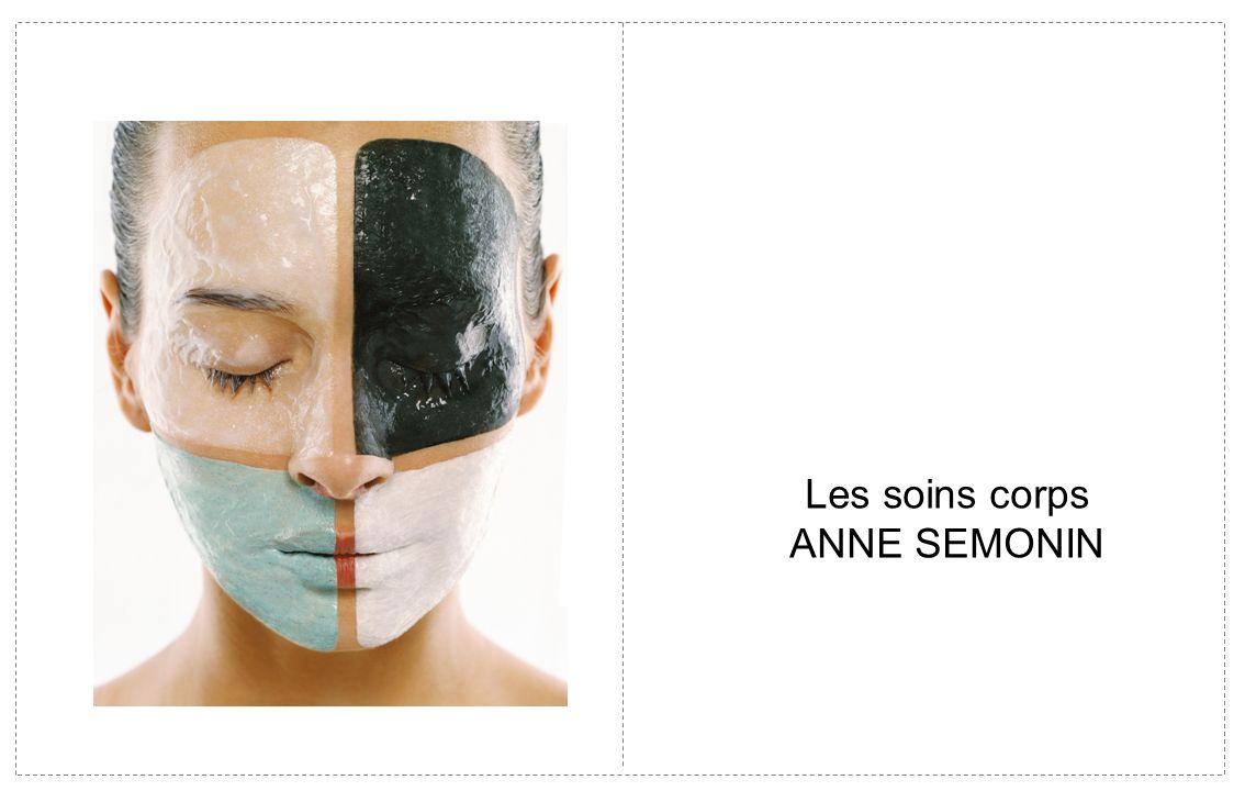 Les soins corps ANNE SEMONIN