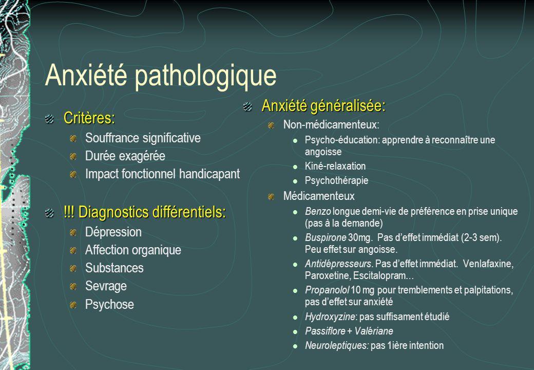 Anxiété pathologique Anxiété généralisée: Critères: