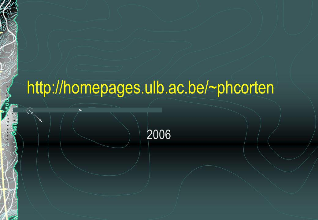 http://homepages.ulb.ac.be/~phcorten 2006