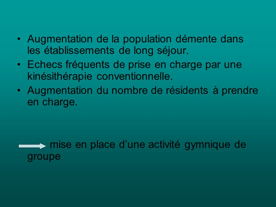 Augmentation de la population démente dans les établissements de long séjour.