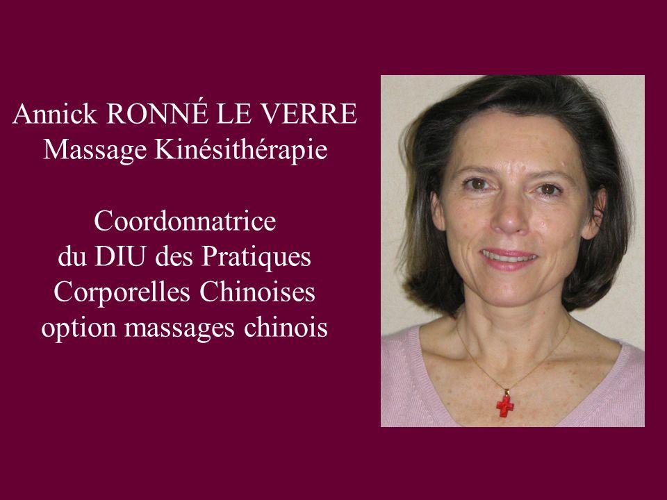 Annick RONNÉ LE VERRE Massage Kinésithérapie Coordonnatrice du DIU des Pratiques Corporelles Chinoises option massages chinois