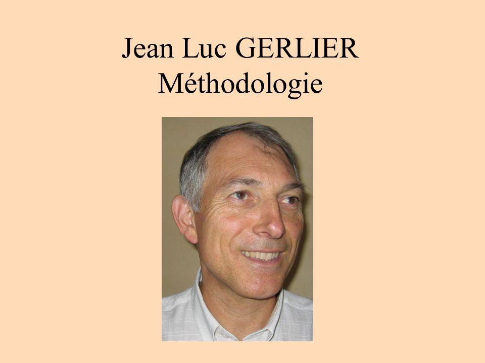 Jean Luc GERLIER Méthodologie