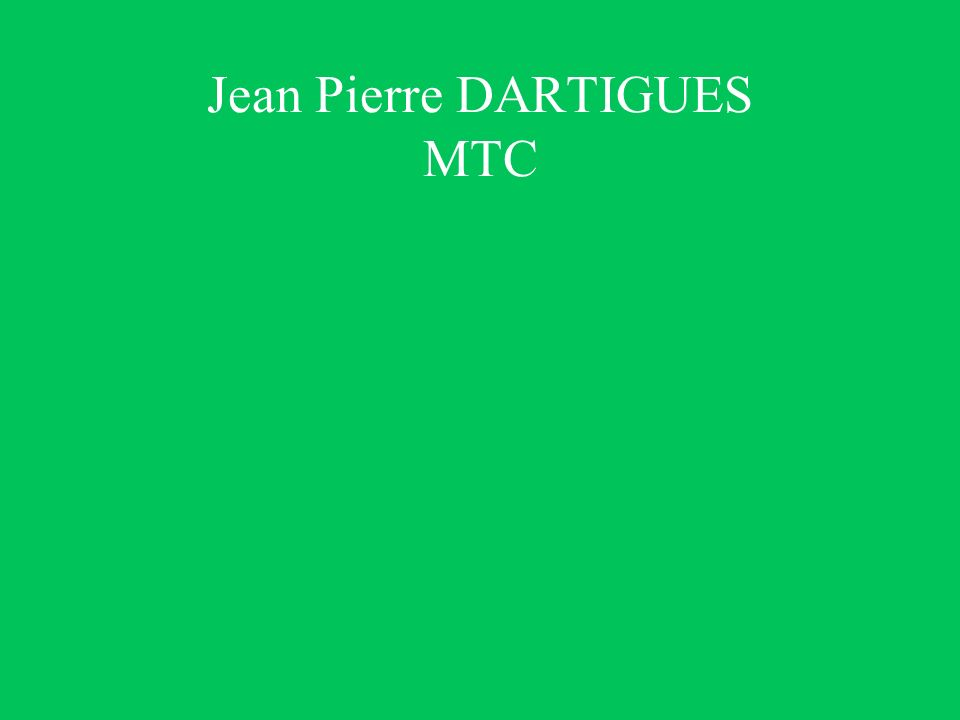 Jean Pierre DARTIGUES MTC